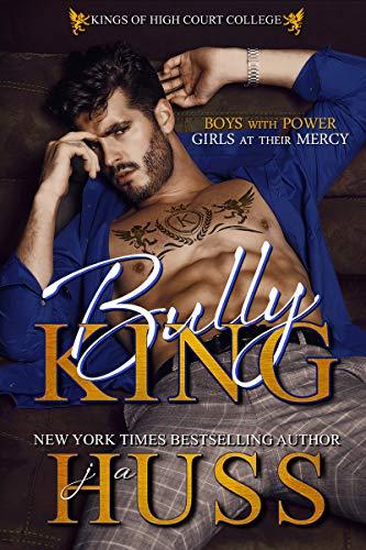 Bully King by JA Huss