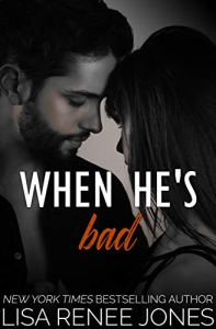 When He's Bad by Lisa Renee Jones