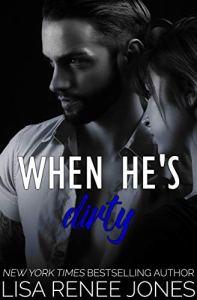 When He's Dirty by Lisa Renee Jones