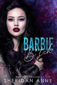 Barbie B*tch by Sheridan Anne
