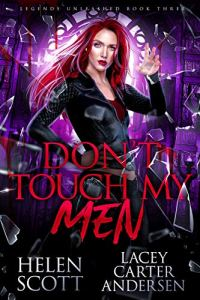 Don't Touch My Men by Lacey Carter Andersen