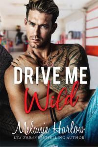 Drive Me Wild by Melanie Harlow