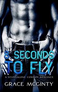 Eight Seconds To Fly by Grace McGinty
