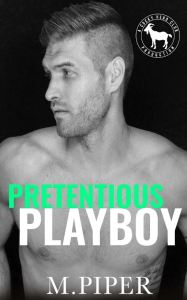 Pretentious Playboy by M. Piper