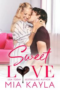 SWEET LOVE by Mia Kayla