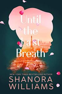 Until the Last Breath by Shanora Williams