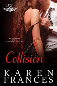 Collision by Karen Frances