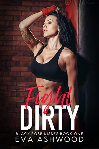 Fight Dirty by Eva Ashwood