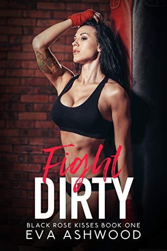 Fight Dirty by Eva Ashwood