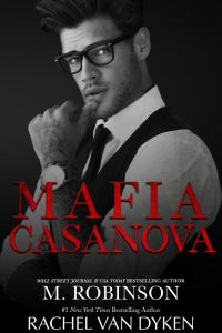 Mafia Casanova by M. Robinson & Rachel Van Dyken