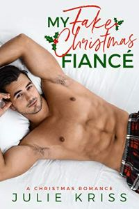 My Fake Christmas Fiancé by Julie Kriss