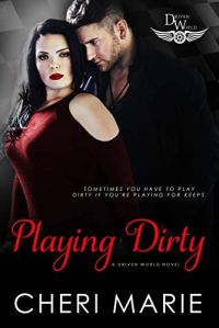 Playing Dirty by Cheri Marie