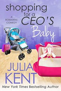 Shopping for a CEO's Baby by Julia Kent