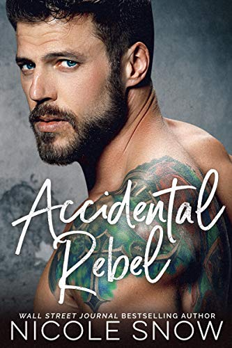 Accidental Rebel by Nicole Snow