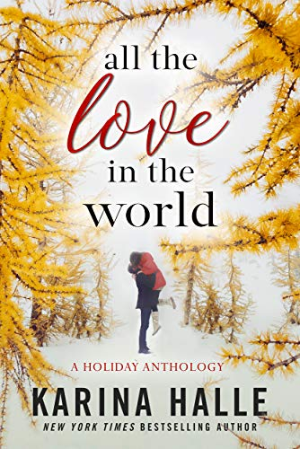 All the Love in the World by Karina Halle