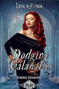 Dodging Calamities by Erin R Flynn