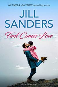 First Comes Love by Jill Sanders