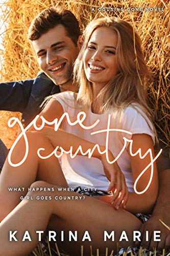 Gone Country by Katrina Marie