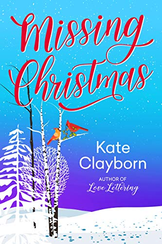 Missing Christmas by Kate Clayborn
