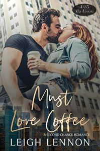Must Love Coffee by Leigh Lennon