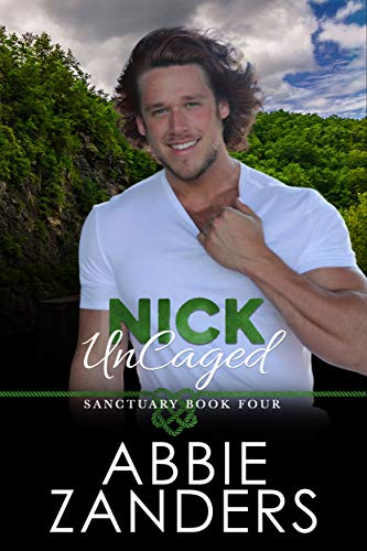 Nick UnCaged by Abbie Zanders