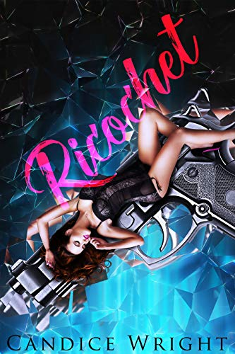 Ricochet by Candice Wright