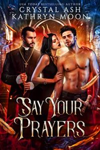 Say Your Prayers by Crystal Ash