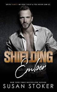 Shielding Ember by Susan Stoker