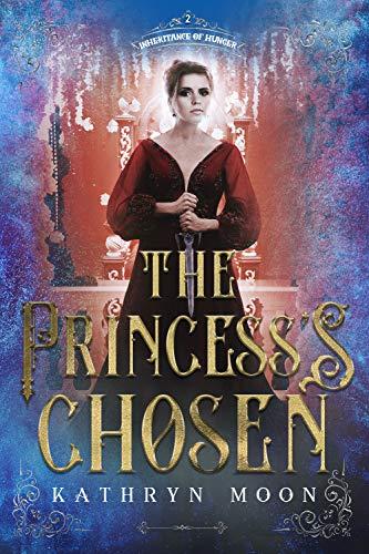 The Princess's Chosen by Kathryn Moon
