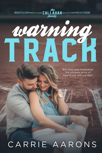 Warning Track (Callahan Family #1) by Carrie Aarons