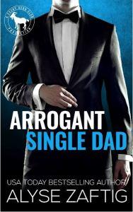 Arrogant Single Dad by Alyse Zaftig