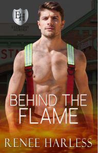 Behind the Flame by Renee Harless
