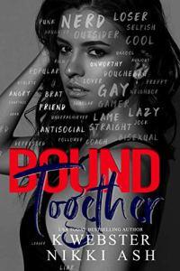 Bound Together by K Webster & Nikki Ash