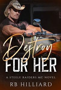 Destroy For Her by RB Hilliard