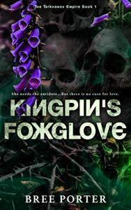 Kingpin's Foxglove by Bree Porter