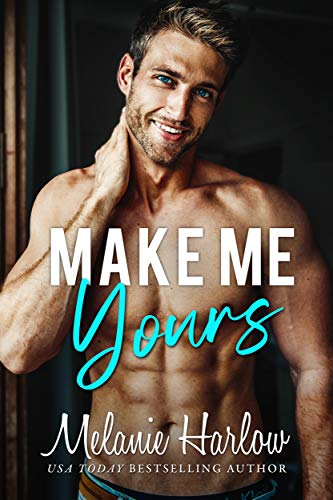 Make Me Yours by Melanie Harlow