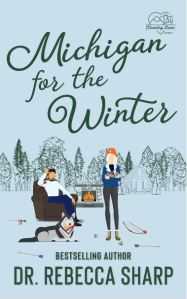 Michigan for the Winter by Dr. Rebecca Sharp