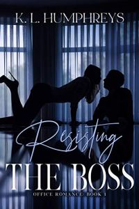 Resisting The Boss by K.L. Humphreys