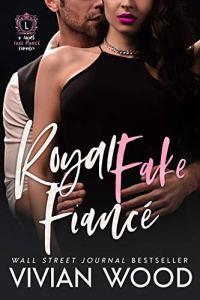 Royal Fake Fiancé by Vivian Wood