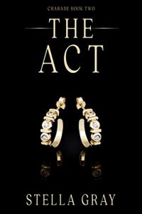 The Act by Stella Gray