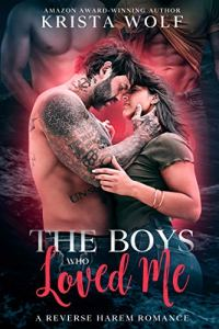 The Boys Who Loved Me by Krista Wolf