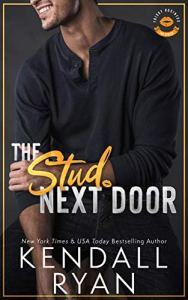 The Stud Next Door by Kendall Ryan