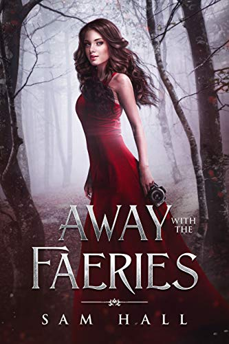 Away with the Faeries by Sam Hall