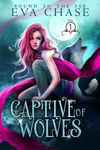 Captive of Wolves by Eva Chase