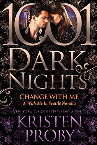 Change With Me by Kristen Proby
