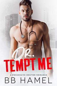 Dr. Tempt Me by B. B. Hamel