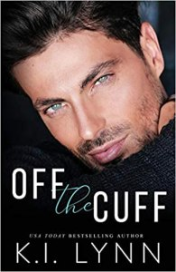Excerpt Off the Cuff by K I Lynn
