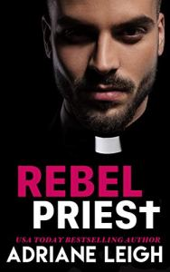 Rebel Priest by Adriane Leigh
