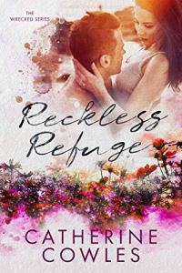 Reckless Refuge by Catherine Cowles