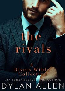 THE RIVALS: A Rivers Wilde Collection by Dylan Allen